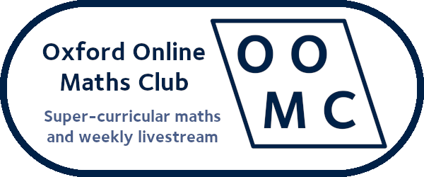 Oxford Online Maths Club. Super-curricular maths and weekly livestream.