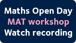 Maths Open Day. MAT workshop. Watch recording.