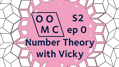 OOMC Season 2 episode 0. Number Theory with Vicky.