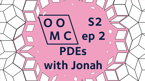 OOMC Season 2 episode 2. PDEs with Jonah.