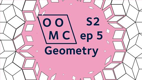 OOMC Season 2 episode 5. Geometry