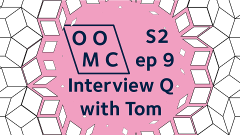 OOMC. Season 2 Episode 9. Interview Q with Tom