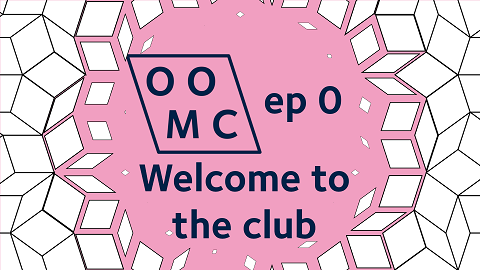 OOMC ep 0 Welcome to the club