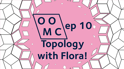 OOMC episode 10. Topology with Flora.