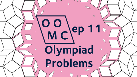 OOMC Episode 11. Olympiad Problems
