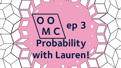 OOMC episode 3 probability with Lauren