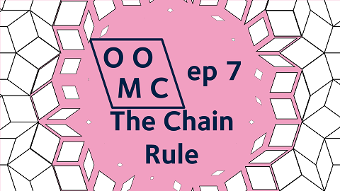 OOMC Episode 7. The Chain Rule